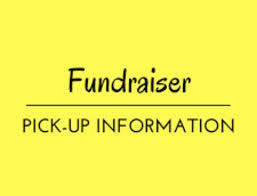 Fundraiser Pick-Up is Tomorrow